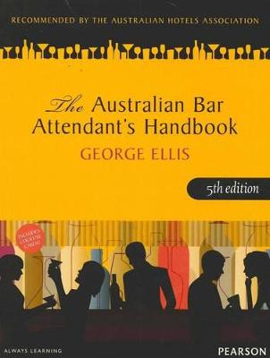 Australian Bar Attendant's Handbook by George Ellis