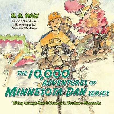 10,000 Adventures of Minnesota Dan by H R Maly