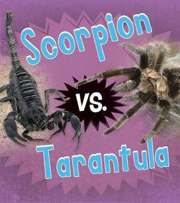 Scorpion vs. Tarantula by Isabel Thomas