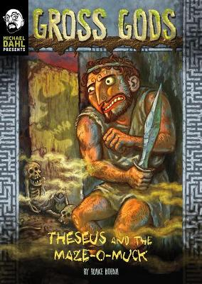 Theseus and the Maze-O-Muck by Blake Hoena