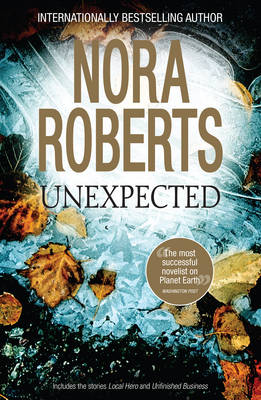 LOCAL HERO/UNFINISHED BUSINESS by Nora Roberts