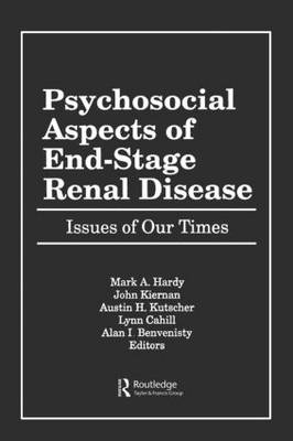 Psychosocial Aspects of End-Stage Renal Disease by Mark A. Hardy