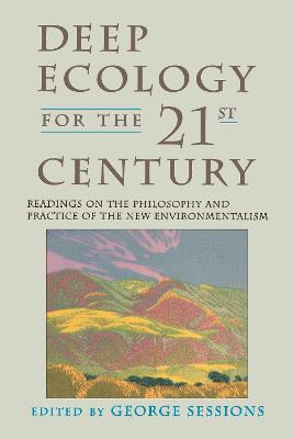 Deep Ecology For The Twenty-First Century book