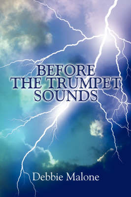 Before the Trumpet Sounds by Debbie Malone