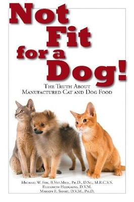 Not Fit for a Dog! by Michael W. Fox