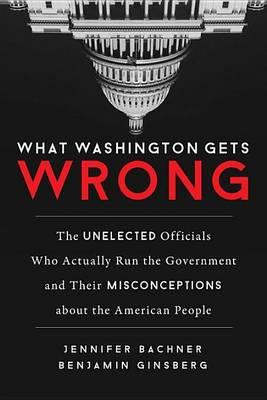 What Washington Gets Wrong by Jennifer Bachner