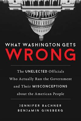 What Washington Gets Wrong by Jennifer Bachner