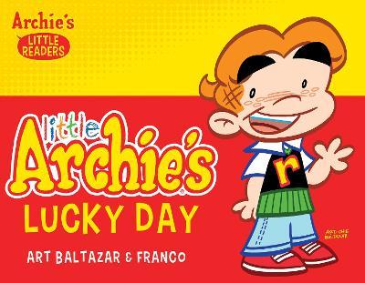 Little Archie's Lucky Day by Art Baltazar