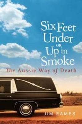 Six Feet Under or Up in Smoke by Jim Eames