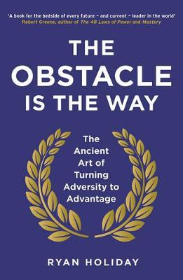 Obstacle is the Way by Ryan Holiday