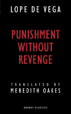 Punishment without Revenge by Lope de Vega