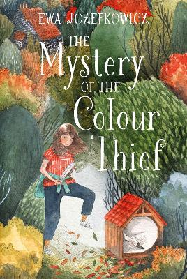 The Mystery of the Colour Thief by Ewa Jozefkowicz