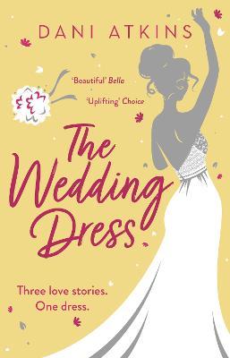 The Wedding Dress by Dani Atkins