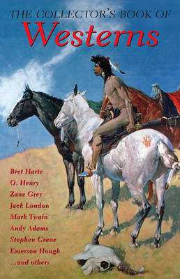 The Collector's Book of Westerns by Rosemary Gray