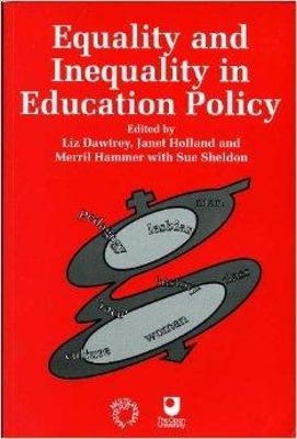 Equality and Inequality in Education Policy by Liz Dawtrey