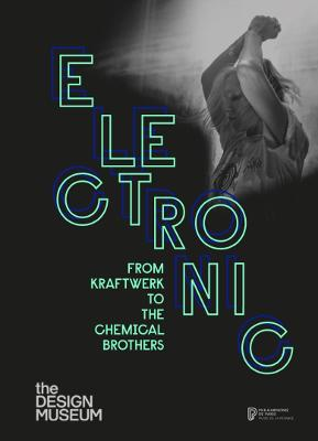 Electronic: From Kraftwerk to the Chemical Brothers by Jean-Yves Leloup