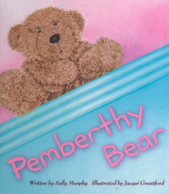 Pemberthy Bear by Sally Murphy