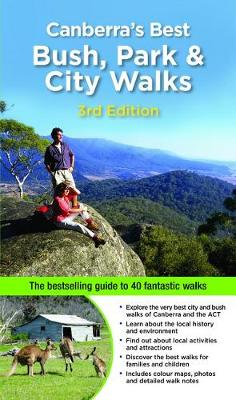 Canberra's Best Bush, Park & City Walks: The Bestselling Guide to 40 Fantastic Walks by Michael Nelmes