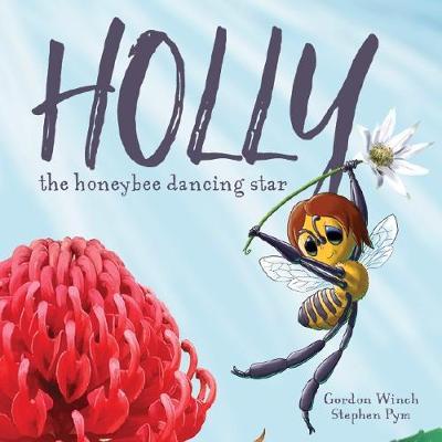 Holly the Honeybee Dancing Star by Gordon Winch