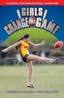 Girls Change the Game: A Choose Your Own Football Adventure book