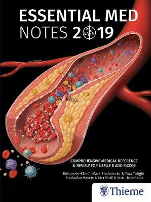 Essential Med Notes 2019: Comprehensive Medical Reference & Review for USMLE II and MCCQE by Mark Shafarenko