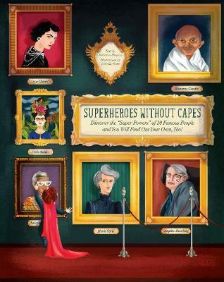 "Superheroes Without Capes: Discover the ""Super Powers"" of 20 Famous People by Federica Magrin"