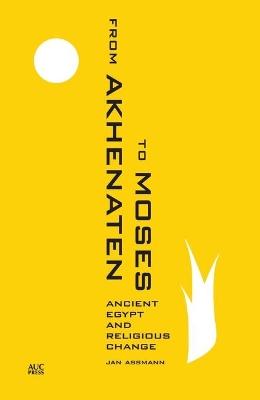 From Akhenaten to Moses by Jan Assmann