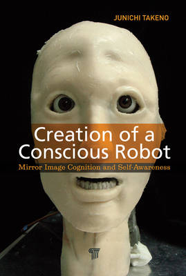 Creation of a Conscious Robot by Junichi Takeno