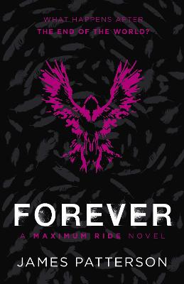 Maximum Ride Forever by James Patterson