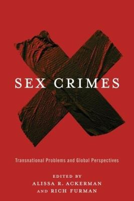 Sex Crimes: Transnational Problems and Global Perspectives by Alissa R. Ackerman