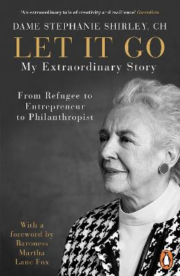 Let It Go: My Extraordinary Story - From Refugee to Entrepreneur to Philanthropist book