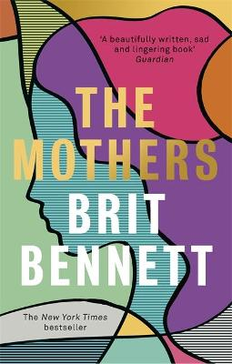 The The Mothers: the New York Times bestseller by Brit Bennett