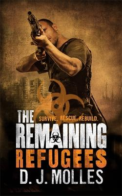 Remaining: Refugees by D. J. Molles