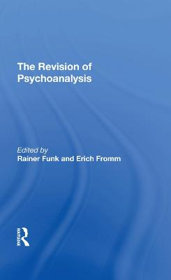 The Revision Of Psychoanalysis by Erich Fromm