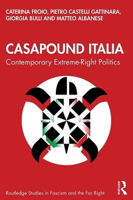 CasaPound Italia: Contemporary Extreme-Right Politics by Caterina Froio