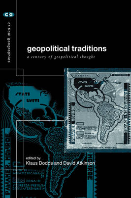 Geopolitical Traditions by Klaus J. Dodds