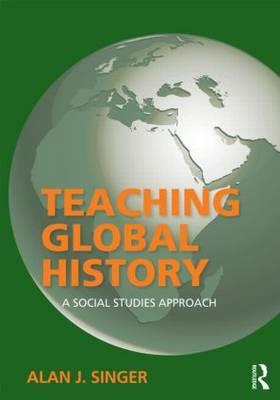 Teaching Global History by Alan J. Singer