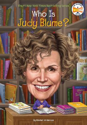 Who Is Judy Blume? by Kirsten Anderson
