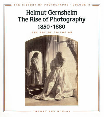 The Rise of Photography 1850-1880 book