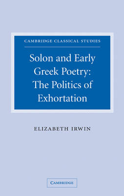 Solon and Early Greek Poetry by Elizabeth Irwin