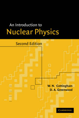 Introduction to Nuclear Physics by W. N. Cottingham