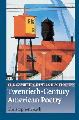 The Cambridge Introduction to Twentieth-Century American Poetry by Christopher Beach
