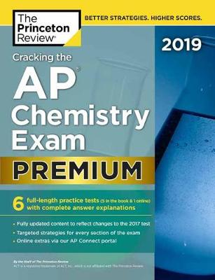 Cracking The Ap Chemistry Exam 2019, Premium Edition  Premium Edition by Princeton Review