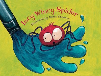 Incy Wincy Spider by Karen Erasmus