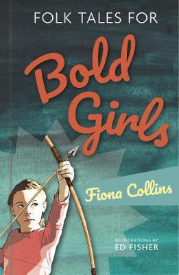 Folk Tales for Bold Girls by Fiona Collins