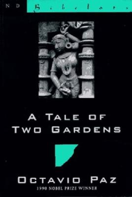 Tale of Two Gardens by Octavio Paz