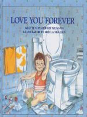 Love You Forever by Robert N Munsch