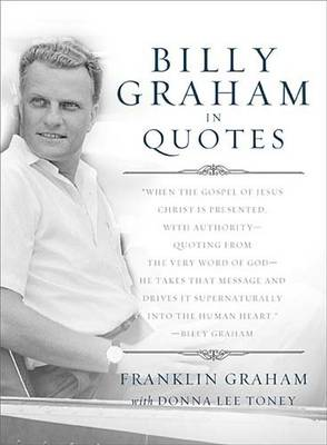 Billy Graham in Quotes by Franklin Graham