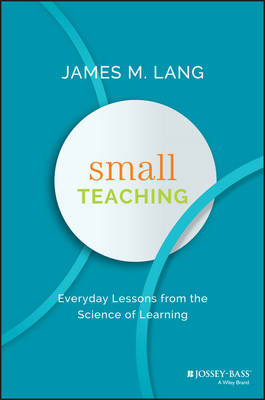 Small Teaching by James M. Lang