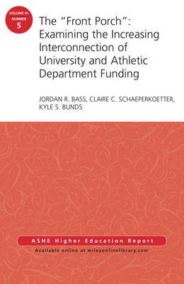 """The """"Front Porch"""": Examining the Increasing Interconnection of University and Athletic Department Funding by Jordan R. Bass"""